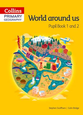 Collins Primary Geography Pupil Book By Bridge, Colin/ Scoffham, Stephen